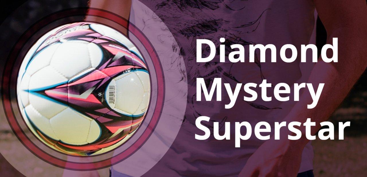 Diamond's Mystery Superstar!